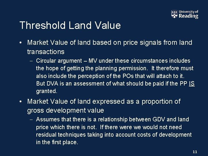 Threshold Land Value • Market Value of land based on price signals from land