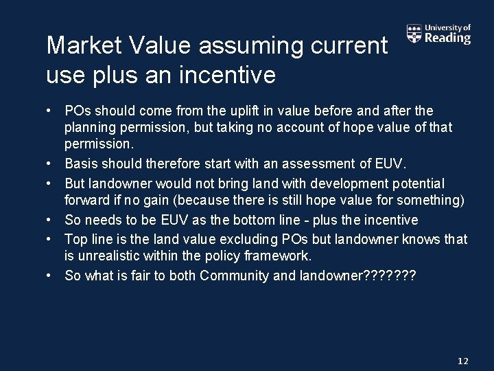 Market Value assuming current use plus an incentive • POs should come from the