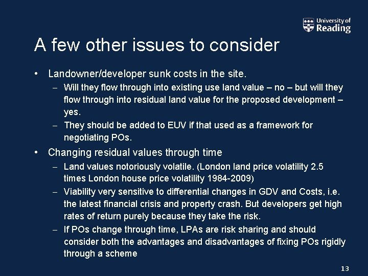 A few other issues to consider • Landowner/developer sunk costs in the site. –