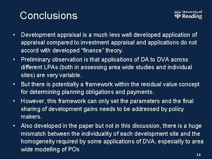 Conclusions • Development appraisal is a much less well developed application of appraisal compared