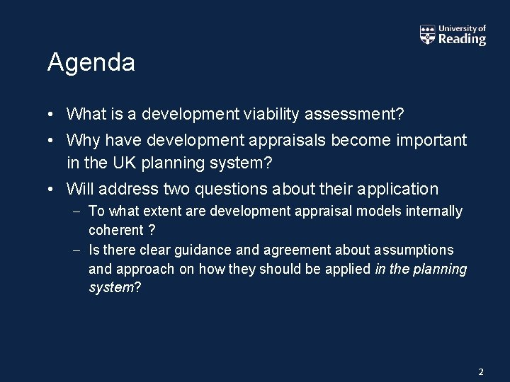 Agenda • What is a development viability assessment? • Why have development appraisals become