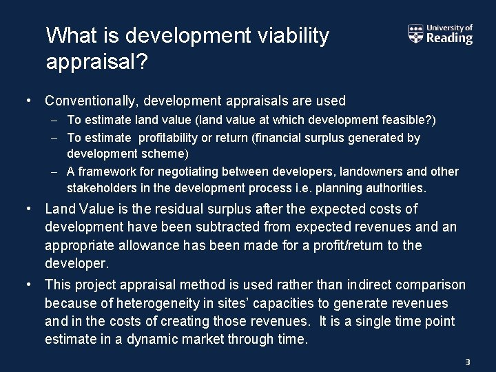 What is development viability appraisal? • Conventionally, development appraisals are used – To estimate