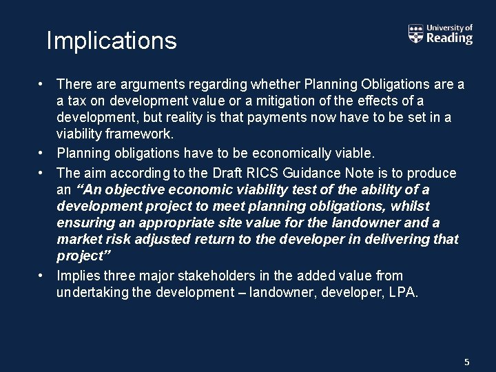 Implications • There arguments regarding whether Planning Obligations are a a tax on development