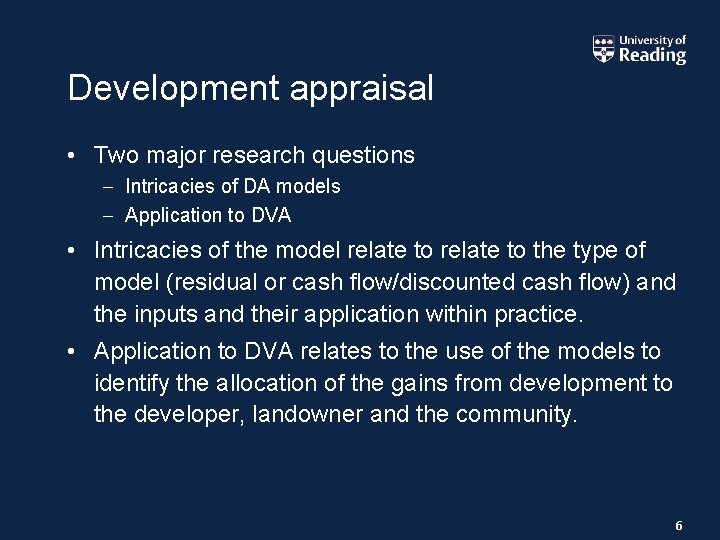 Development appraisal • Two major research questions – Intricacies of DA models – Application