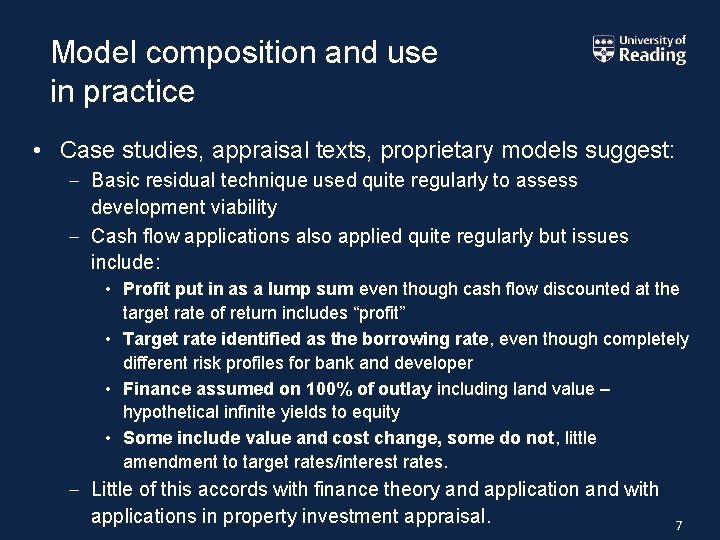 Model composition and use in practice • Case studies, appraisal texts, proprietary models suggest: