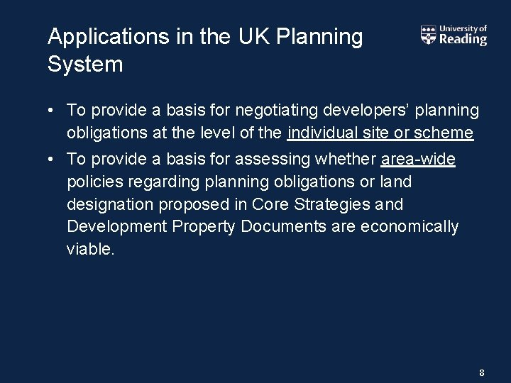 Applications in the UK Planning System • To provide a basis for negotiating developers'