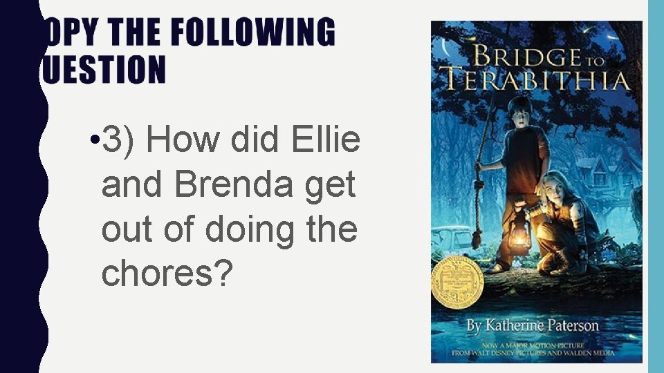 • 3) How did Ellie and Brenda get out of doing the chores?