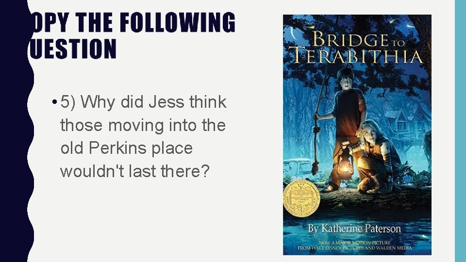 • 5) Why did Jess think those moving into the old Perkins place
