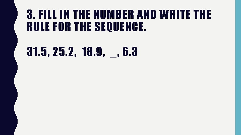3. FILL IN THE NUMBER AND WRITE THE RULE FOR THE SEQUENCE. 31. 5,