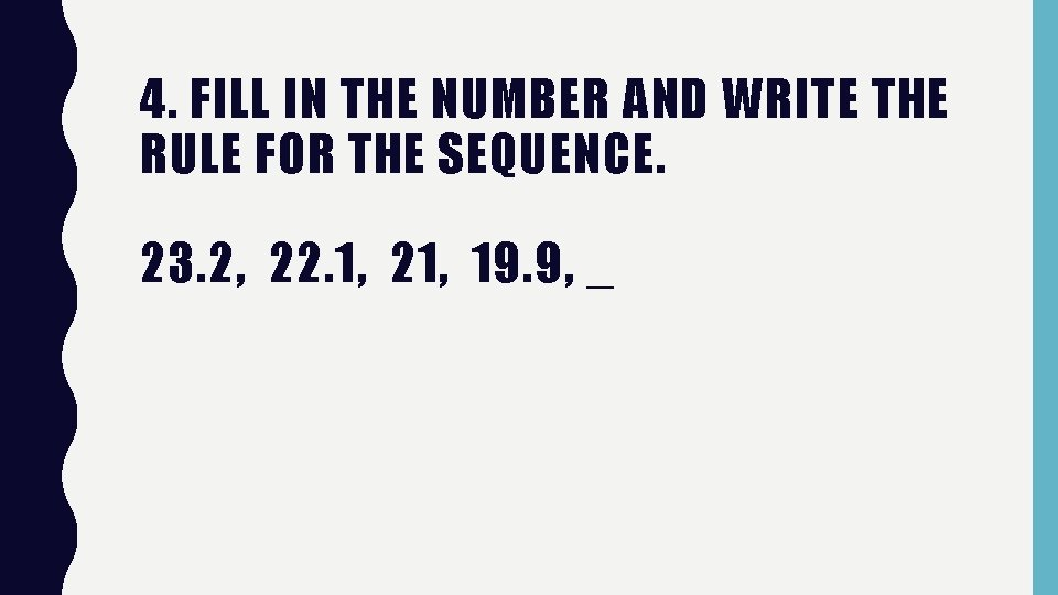 4. FILL IN THE NUMBER AND WRITE THE RULE FOR THE SEQUENCE. 23. 2,
