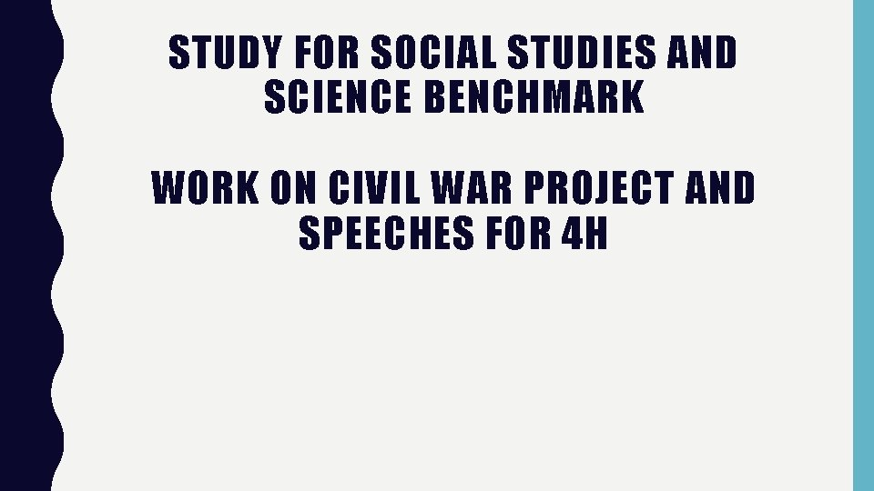 STUDY FOR SOCIAL STUDIES AND SCIENCE BENCHMARK WORK ON CIVIL WAR PROJECT AND SPEECHES