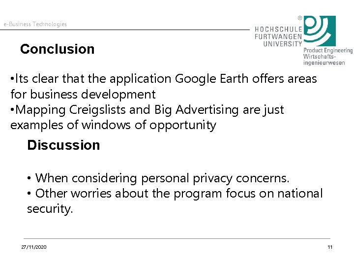 e-Business Technologies Conclusion • Its clear that the application Google Earth offers areas for