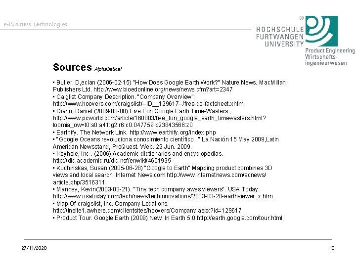 "e-Business Technologies Sources Alphabetical • Butler. D, eclan (2006 -02 -15) ""How Does Google"