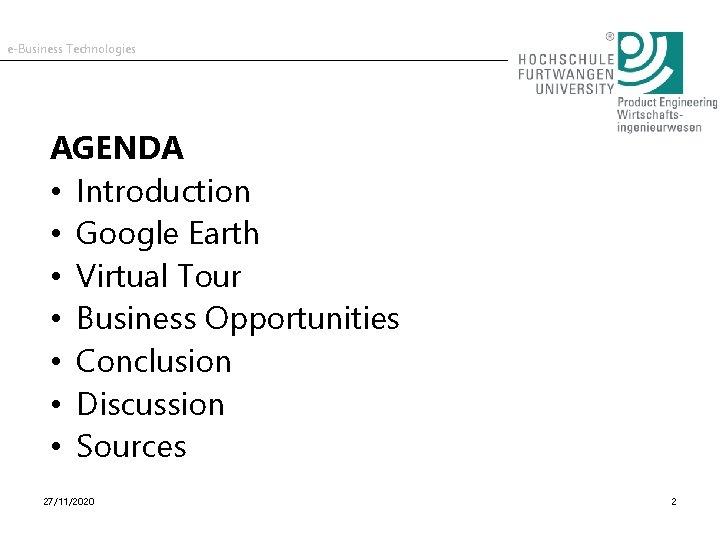 e-Business Technologies AGENDA • Introduction • Google Earth • Virtual Tour • Business Opportunities