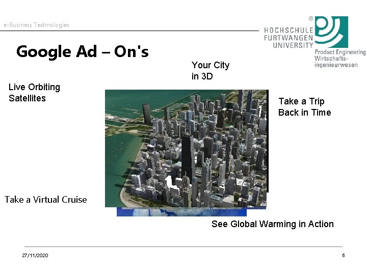 e-Business Technologies Google Ad – On's Live Orbiting Satellites Your City in 3 D