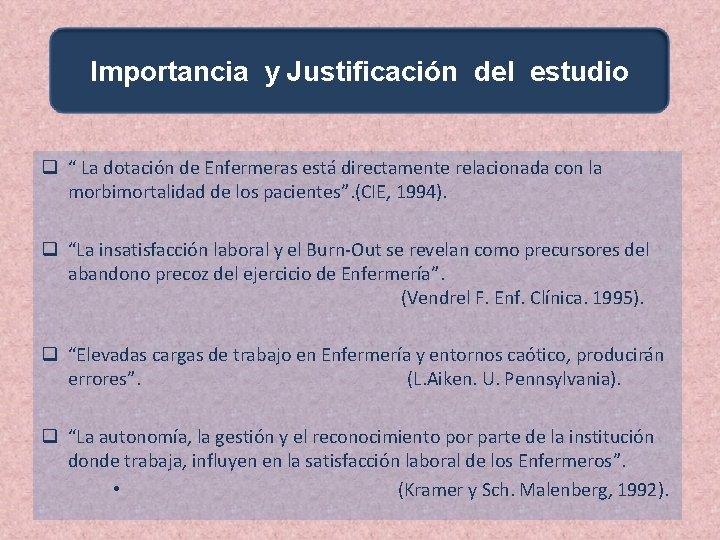 """Importancia y Justificación del estudio q """" La dotación de Enfermeras está directamente relacionada"""