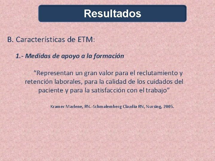 """Resultados B. Características de ETM: 1. - Medidas de apoyo a la formación """"Representan"""