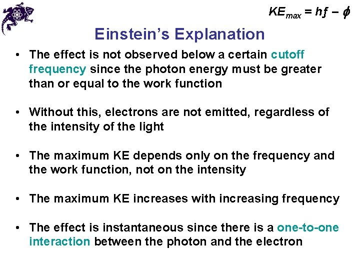 KEmax = hƒ – f Einstein's Explanation • The effect is not observed below
