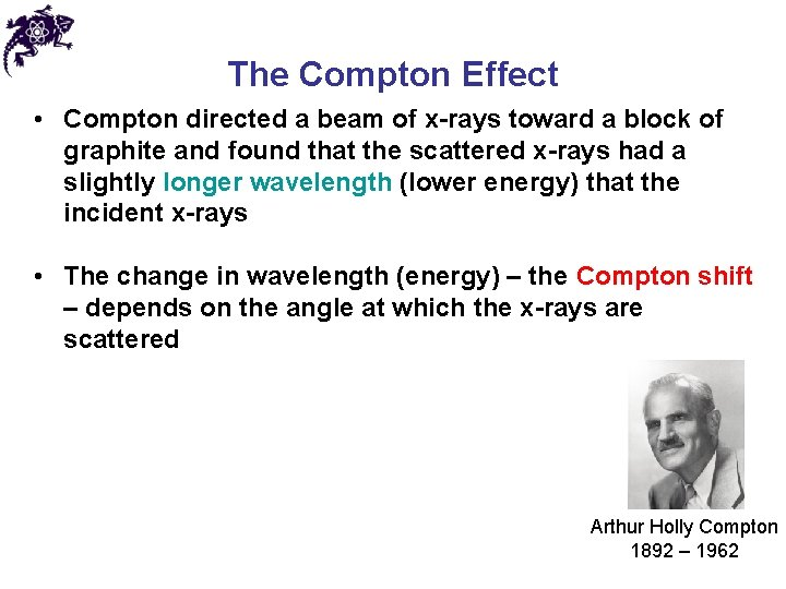 The Compton Effect • Compton directed a beam of x-rays toward a block of