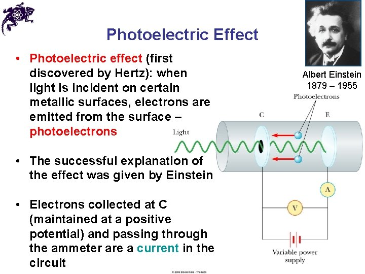 Photoelectric Effect • Photoelectric effect (first discovered by Hertz): when light is incident on