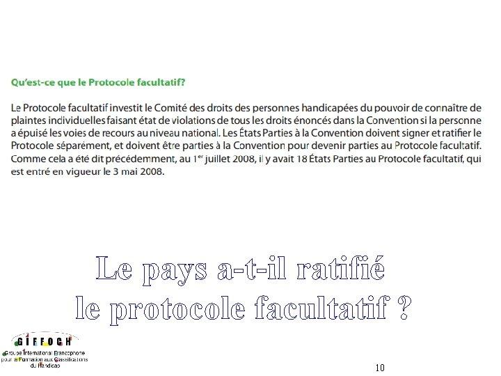 Le pays a-t-il ratifié le protocole facultatif ? 10