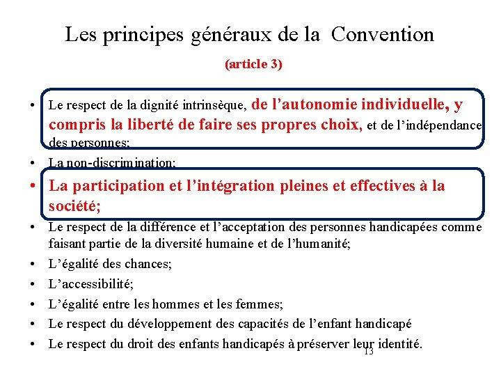 Les principes généraux de la Convention (article 3) • Le respect de la dignité