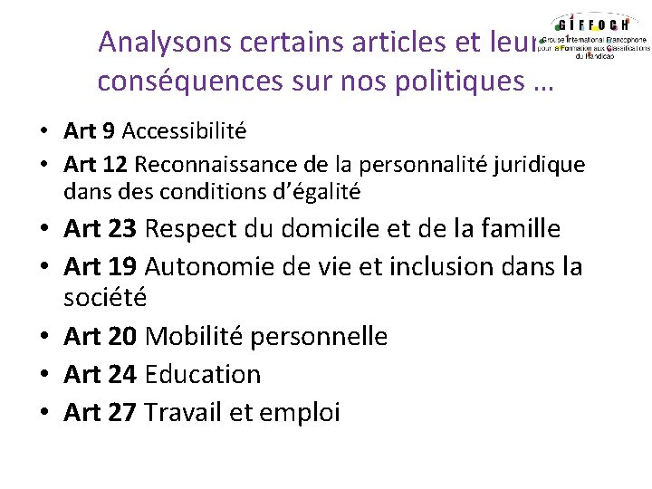 Analysons certains articles et leurs conséquences sur nos politiques … • Art 9 Accessibilité