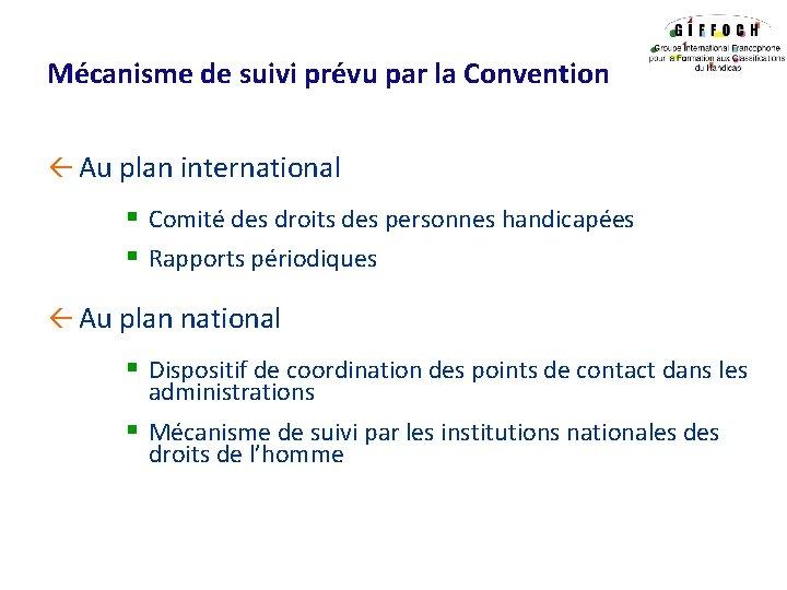Mécanisme de suivi prévu par la Convention ß Au plan international § Comité des