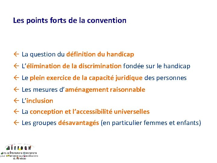 Les points forts de la convention ß La question du définition du handicap ß