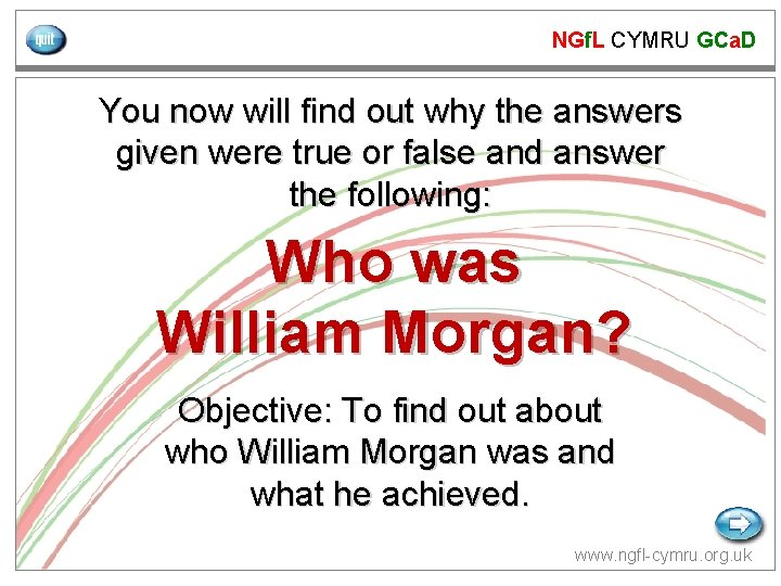 NGf. L CYMRU GCa. D You now will find out why the answers given