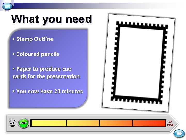 What you need • Stamp Outline • Coloured pencils • Paper to produce cue