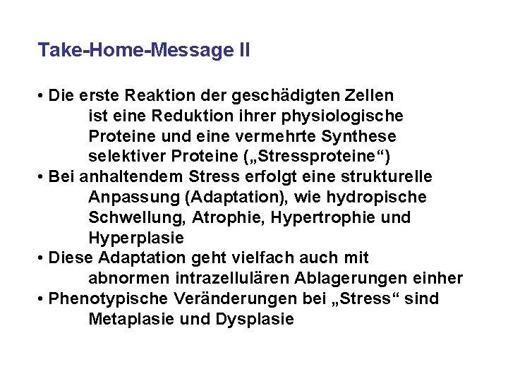 Take-Home-Message II • Die erste Reaktion der geschädigten Zellen ist eine Reduktion ihrer physiologische