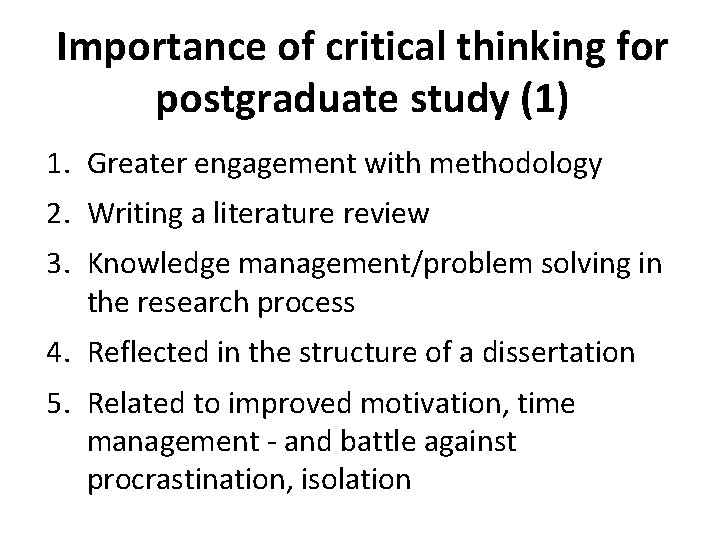 Importance of critical thinking for postgraduate study (1) 1. Greater engagement with methodology 2.