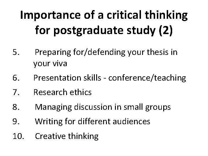 Importance of a critical thinking for postgraduate study (2) 5. Preparing for/defending your thesis