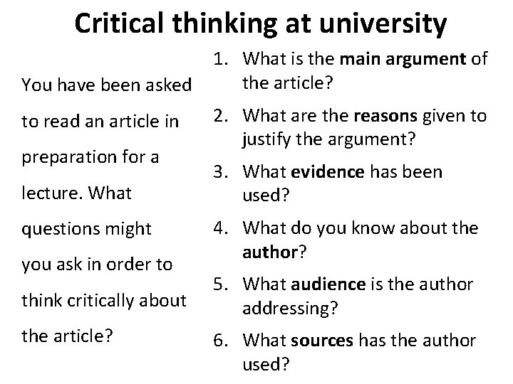 Critical thinking at university 1. What is the main argument of the article? You