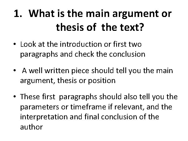 1. What is the main argument or thesis of the text? • Look at