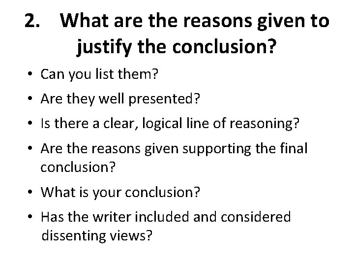 2. What are the reasons given to justify the conclusion? • Can you list