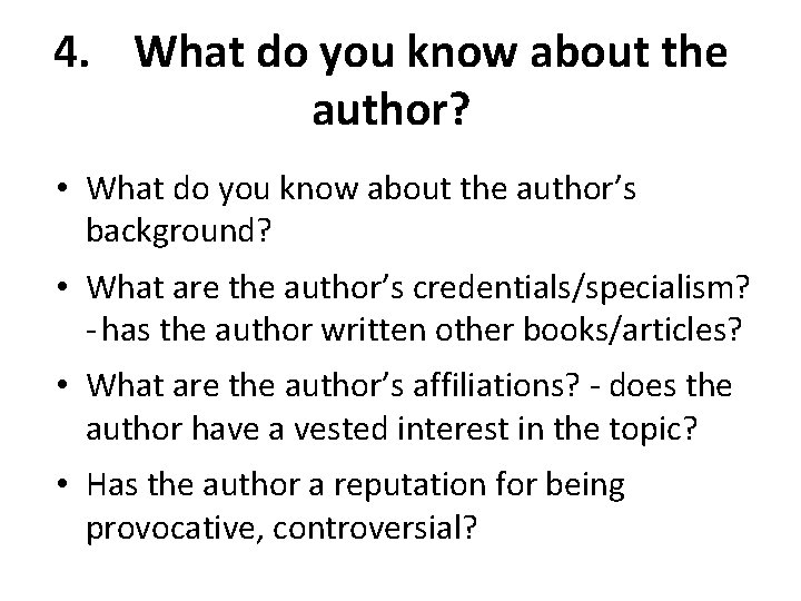 4. What do you know about the author? • What do you know about