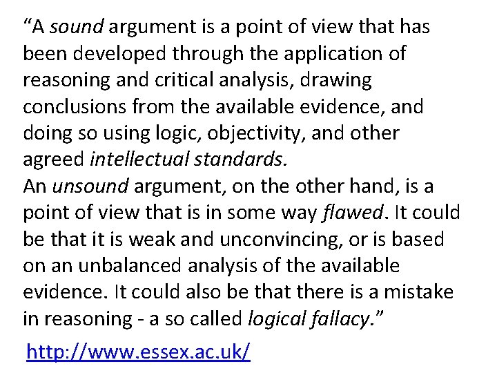 """""""A sound argument is a point of view that has been developed through the"""