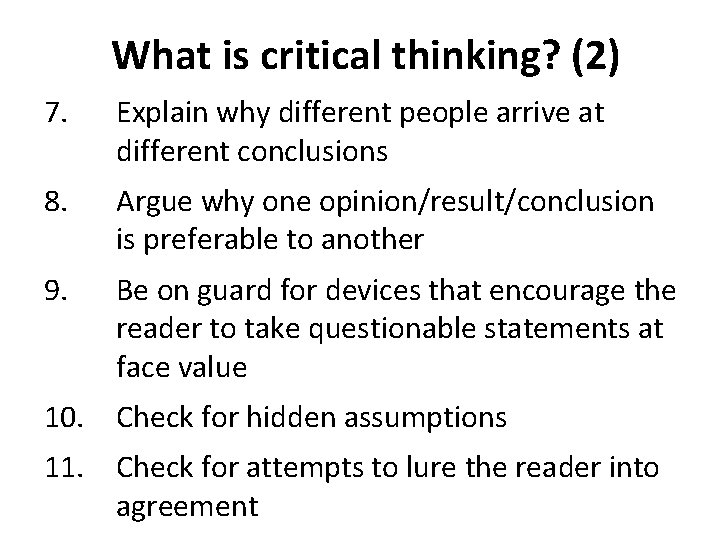 What is critical thinking? (2) 7. Explain why different people arrive at different conclusions