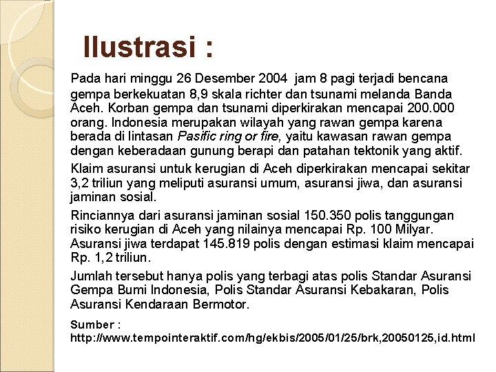 Ilustrasi : Pada hari minggu 26 Desember 2004 jam 8 pagi terjadi bencana gempa