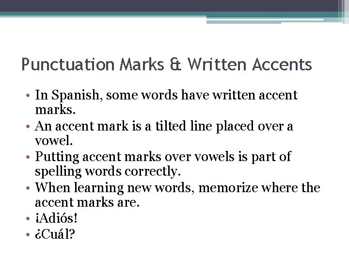 Punctuation Marks & Written Accents • In Spanish, some words have written accent marks.
