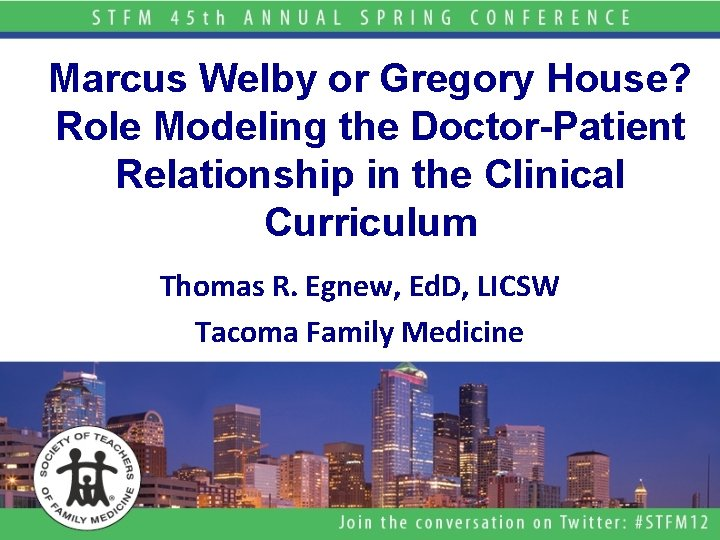 Marcus Welby or Gregory House? Role Modeling the Doctor-Patient Relationship in the Clinical Curriculum