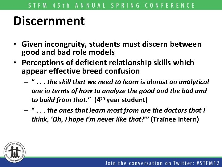 Discernment • Given incongruity, students must discern between good and bad role models •