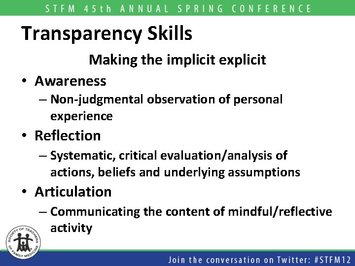 Transparency Skills Making the implicit explicit • Awareness – Non-judgmental observation of personal experience
