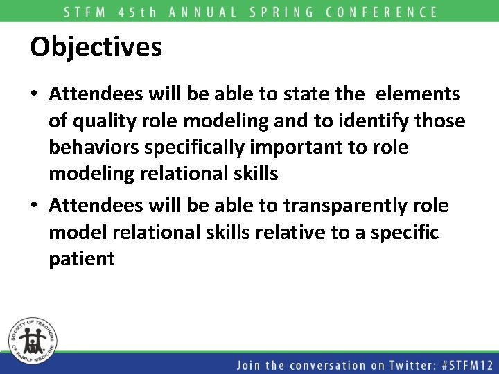 Objectives • Attendees will be able to state the elements of quality role modeling