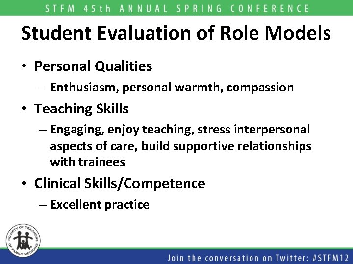 Student Evaluation of Role Models • Personal Qualities – Enthusiasm, personal warmth, compassion •