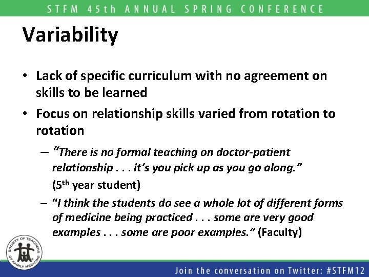 Variability • Lack of specific curriculum with no agreement on skills to be learned
