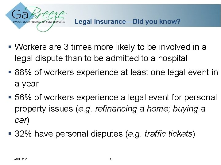 Legal Insurance—Did you know? Workers are 3 times more likely to be involved in