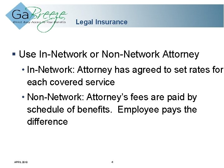 Legal Insurance Use In-Network or Non-Network Attorney • In-Network: Attorney has agreed to set